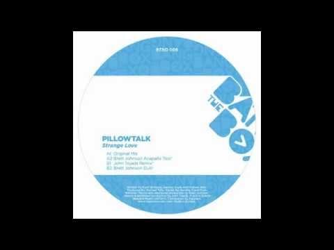 PillowTalk - Strange Love (Original Mix)