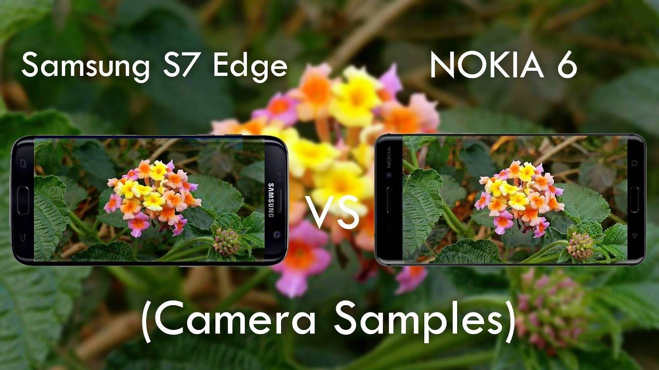 Nokia 6 Vs Galaxy S7 Edge Camera Comparison