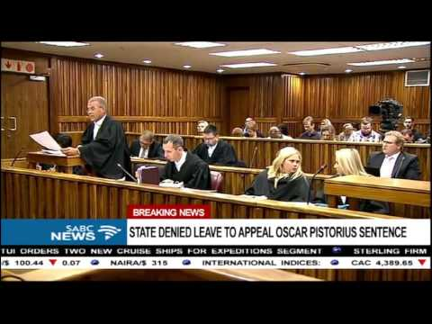 State leave to appeal Oscar Pistorius sentence denied