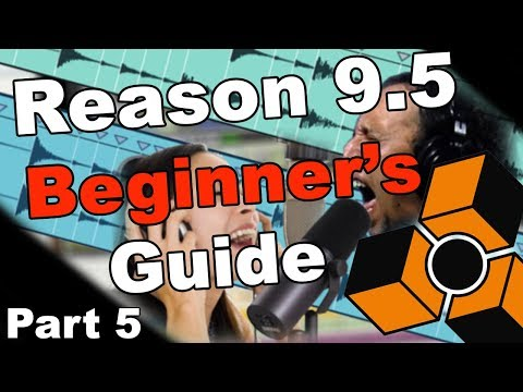 Recording Vocals - Reason 9.5 Beginner's Guide - PART 5