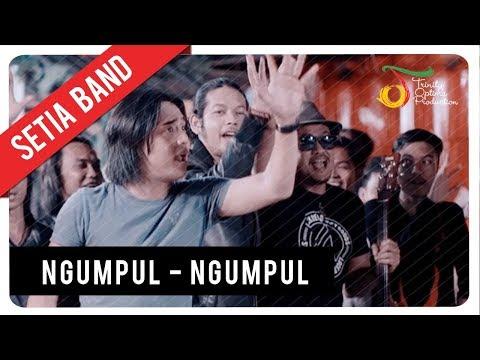 Setia Band - Ngumpul Ngumpul |  Clip