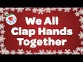 We All Clap Hands Together with Lyrics | Kids Christmas Songs | Children Love to Sing