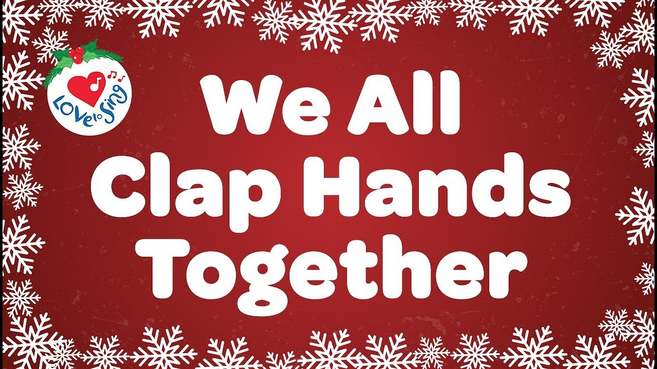 We All Clap Hands Together with Lyrics Christmas Song