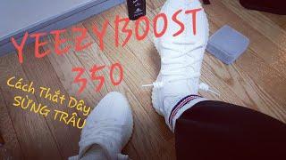 Hướng dẫn cách buộc dây giày YEEZY BOOST 350 綺麗です。 😶😚😀😁😁😁😁😁