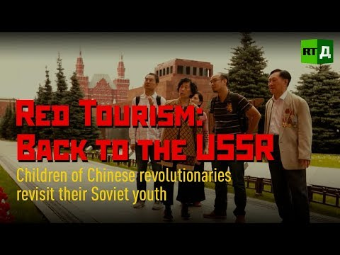 Red Tourism: Children of Chinese revolutionaries revisit their Soviet youth