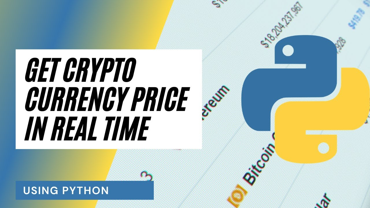 Get The Price Of Cryptocurrencies In Real Time Using Python