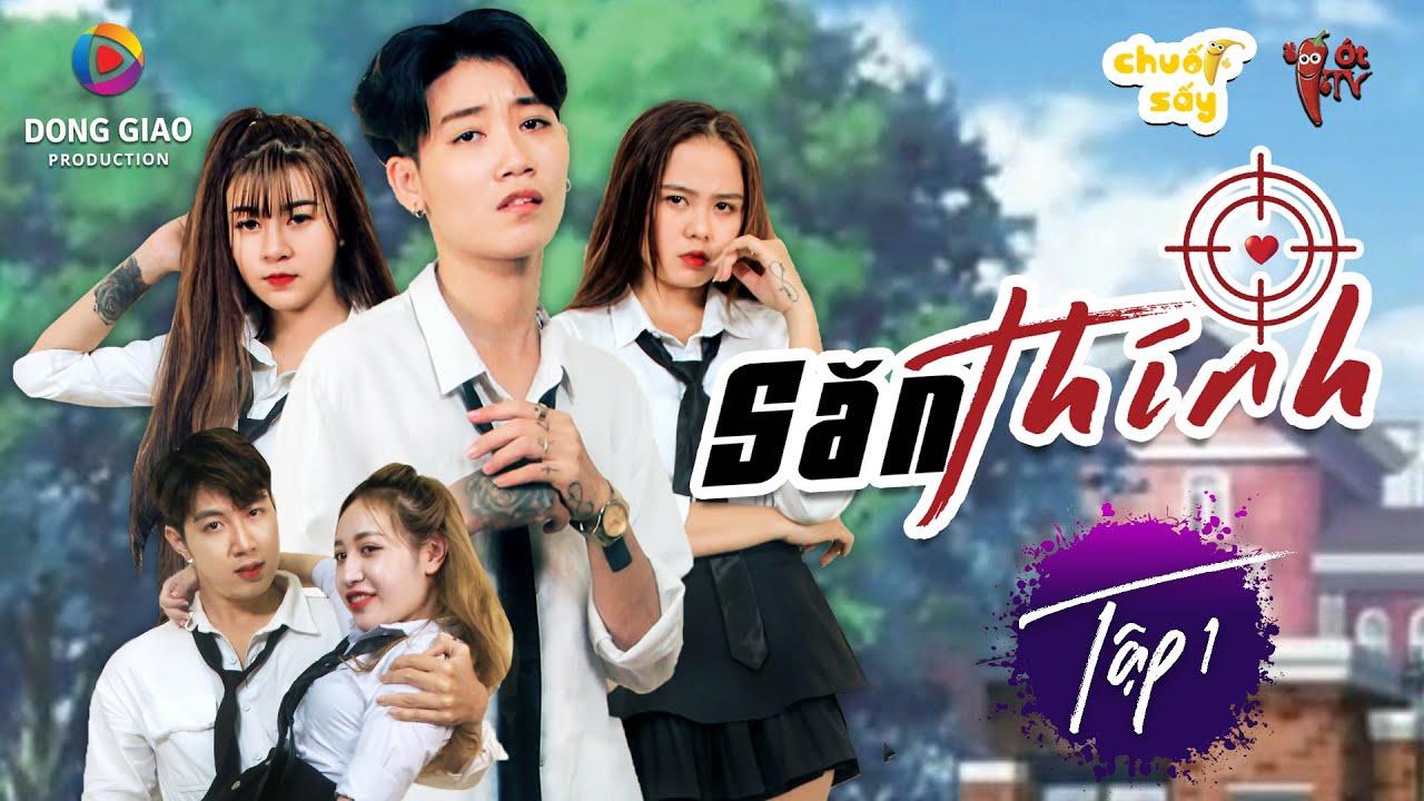 Săn Thính tập 1 - Phim Học Đường 2020 ➤ TraCy Thảo My x Hana Cẩm Tiên x Khánh Ân