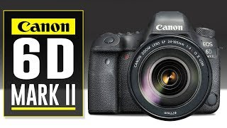Canon 6D Mark ii Review (2020) - Still Worth The Buy?