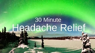 30 minute Headache Reliever: Muscle Contraction Pain Relief via Isochronic Tones