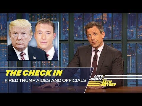See The Check In: Fired Trump Aides and Officials!