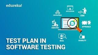 What is Test Plan?   Test Plan in Software Testing   Software Testing Tutorial    Edureka