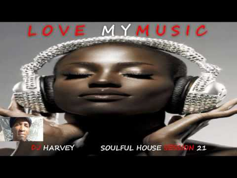 love my music soulful house session 21