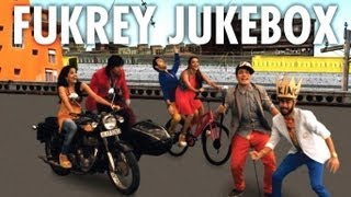 Fukrey Movie Full Songs Jukebox | Pulkit Samrat, Manjot Singh, Ali Fazal, Varun Sharma