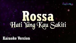 Download Rossa - Hati Yang Kau Sakiti (Karaoke Version)