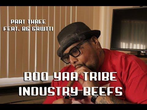 BG Gawtti of Boo Yaa T.R.I.B.E. W.S.P. (Part 3) Industry Beefs