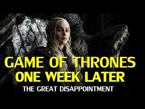 Game Of Thrones One Week Later: The Great Letdown