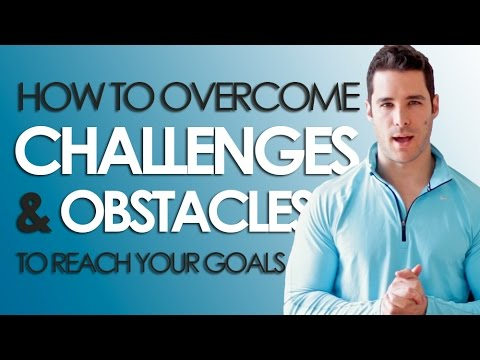 Overcoming Challenges & Obstacles (How to Overcome Challenges)