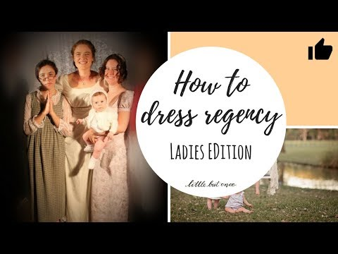 How to dress for the regency period- Women (Getting the Austen look using your wardrobe and Vinnies)