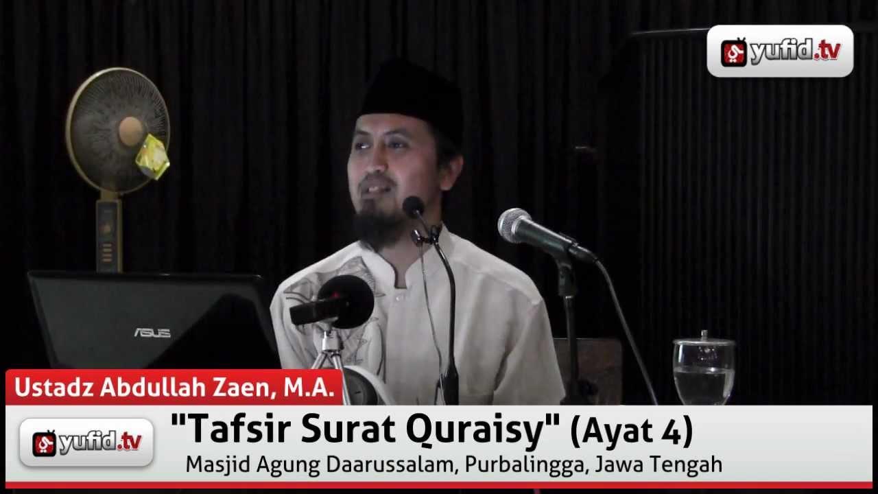 Kajian Tafsir Al Quran Tafsir Al Quran Surat Qurais Ayat 4 Ustadz Abdullah Zaen