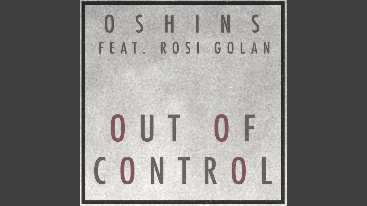 Download Out of Control (feat. Rosi Golan)