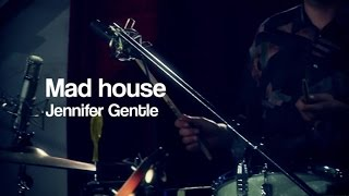 Watch Jennifer Gentle Mad House video