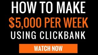 How to make $5,000 PER WEEK with Clickbank Without a Website | Brand New