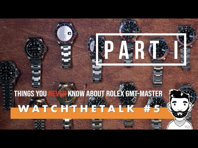WatchTheTalk #5 Things You Never Know About ROLEX GMT-Master & ROLEX GMT-Master II  PART I