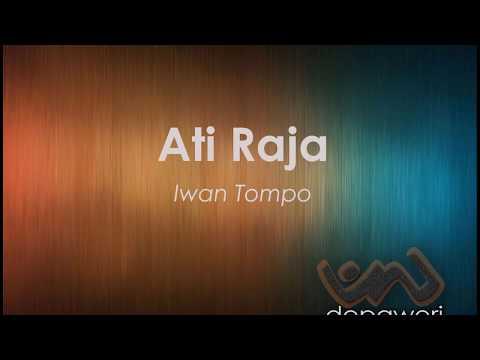 Iwan Tompo - Ati Raja (Losquin+Lirik)