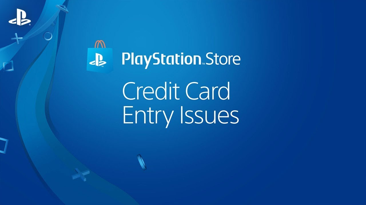 Problems Adding Credit Or Debit Card Information To Playstation Store