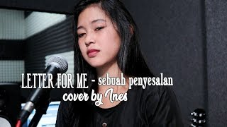 Download lagu LETTER FOR ME - SEBUAH PENYESALAN | COVER BY INES