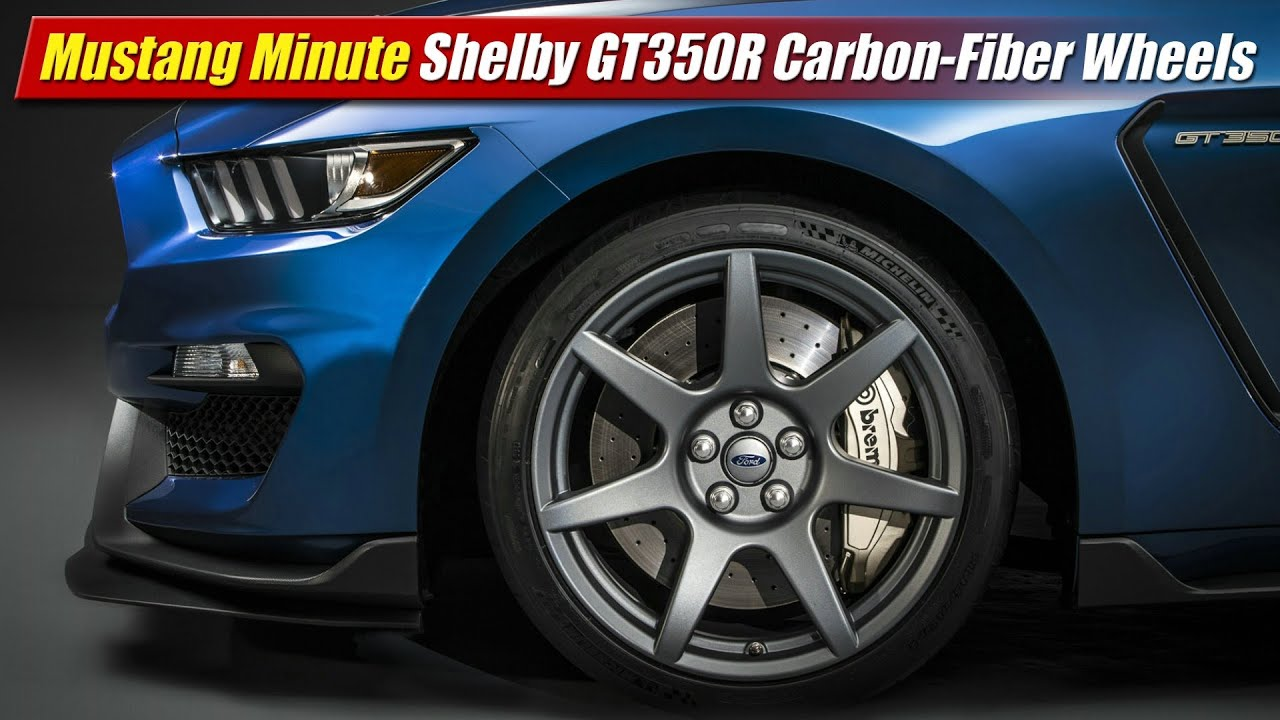2015 Mustang Wheels >> Mustang Minute: Shelby GT350R Carbon-Fiber Wheels - YouTube