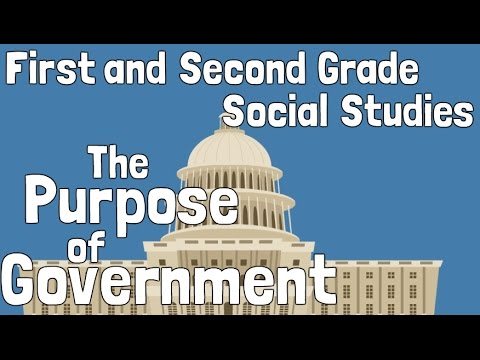Purpose of Government |  First and Second Grade Social Studies Lesson For Kids