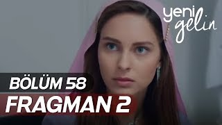 Yeni Gelin 58.Bölüm 2.Fragmanı