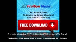 He Decided To Die - FREE FULL TRACK (James Cleveland)