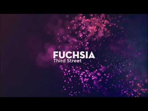 Fuchsia - Third Street ( Audio )