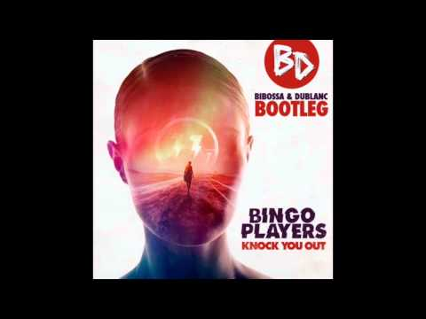Bingo Players - Knock You Out (Bibossa & Dublanc Bootleg)