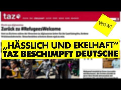 """""""Hässlich und ekelhaft"""" - taz beschimpft Deutsche!"""