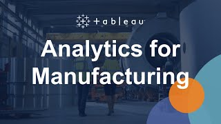 Analytics for Manufacturing - Tableau