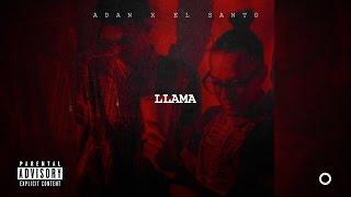 Adan Ft El Santo 40 - Llama  (Audio) Prod: (BigChriss & DracoDeville)