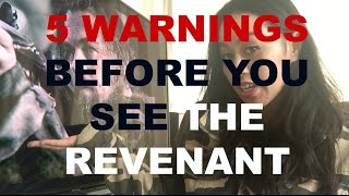 THE REVENANT FILM:5 WARNINGS BEFORE YOU SEE IT