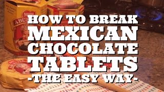 Easy way to break Mexican chocolate tablets