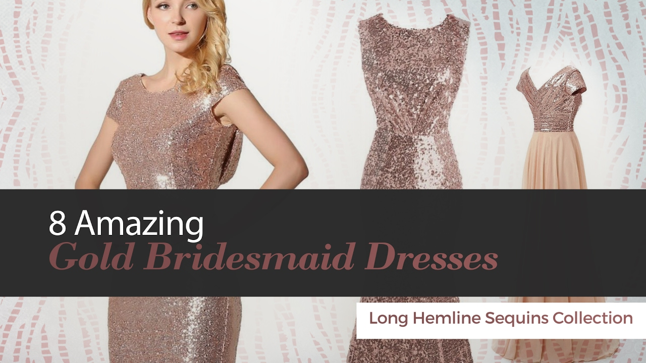 8 amazing gold bridesmaid dresses long hemline sequins collection 8 amazing gold bridesmaid dresses long hemline sequins collection ombrellifo Image collections