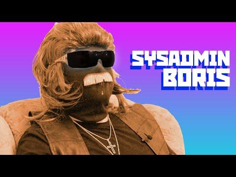Boris the Professional - Sysadmin