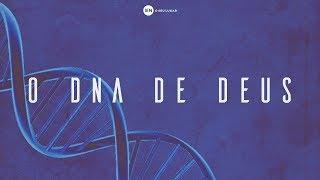 O DNA de Deus - Ap. André | 24/02