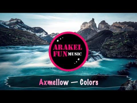 Axmellow Colors (Arakel Fun No Copyright Music)