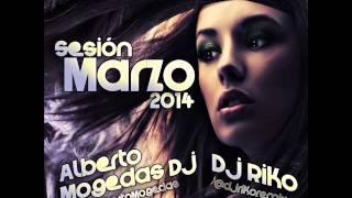 16  Sesión Marzo 2014   Alberto Mogedas Dj & Dj Riko