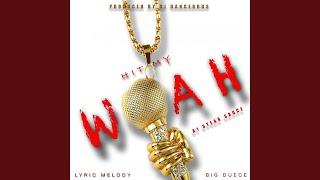 Hit My Woah! (feat. Lyŗic Melody & Big Duece)