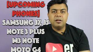 [Hindi] Upcoming Phones | J7, J5 2016 | Coolpad Note 3 Plus | M3 Note | Gadgets To Use