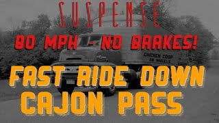 """""""Fast Ride Down Cajon Pass"""" • Out of Control SUSPENSE Episode"""