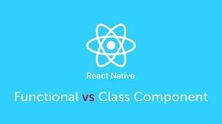 Умные и глупые компоненты(Function vs Class Component) - React Native - Урок 20 - Level 0
